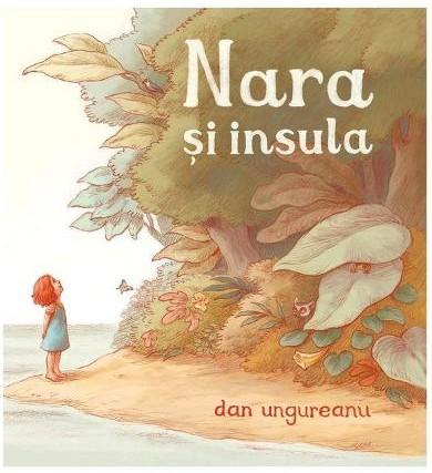 Nara si insula - Dan Ungureanu, Carti pentru copii
