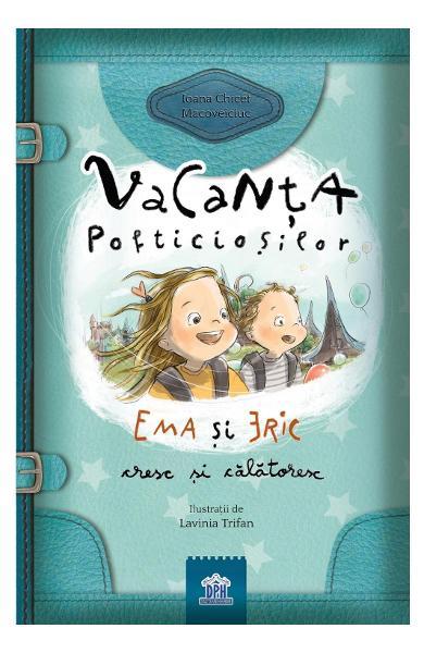Vacanța pofticioșilor - Ioana Chicet-Macoveiciuc, carti pentru copii