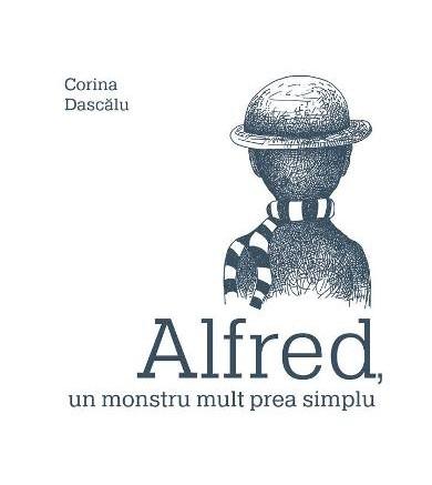 Alfred, un monstru mult prea simplu - Corina Dascălu