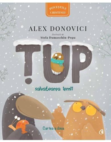 Tup. Salvatoarea iernii - Alex Donovici, carti pentru copii