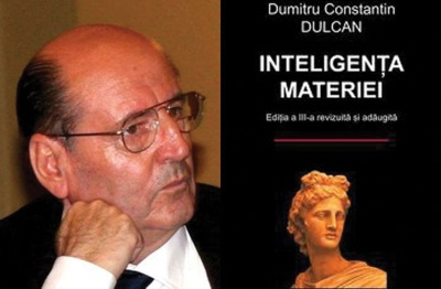 Prof. Dumitru Constantin Dulcan, Inteligenta materiei
