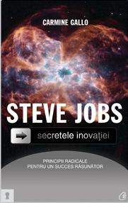 Carmine Galllo - Steve Jobs. Secretele inovatiei