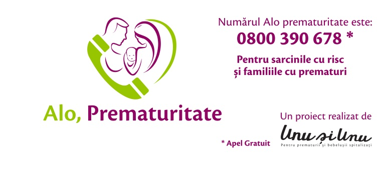 Alo Prematuritate –0800 390 678 - prima linie gratuita din Romania pentru preventie si suport in prematuritate