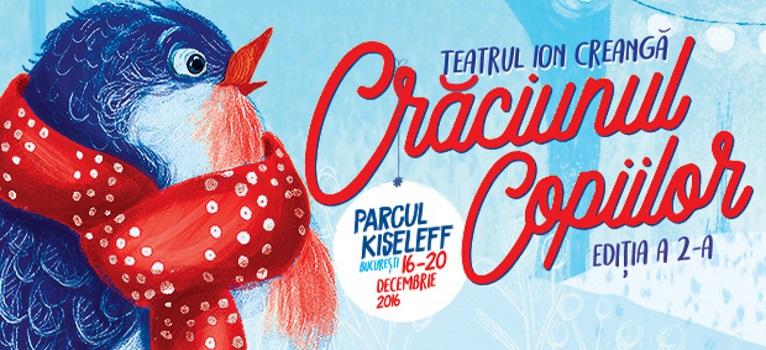CRACIUNUL COPIILOR - 16 – 20 decembrie 2016 in Parcul Kiseleff