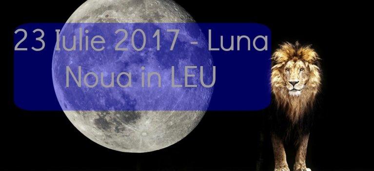 Pregatiti-va pentru 23.07.17! Este Luna Noua in LEU - un moment astrologic ravasitor, puternic, dificil