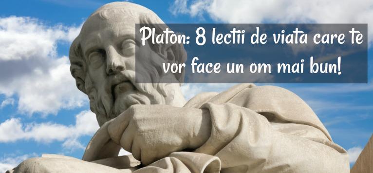 Platon: 8 lectii de viata care te vor face un om mai bun!