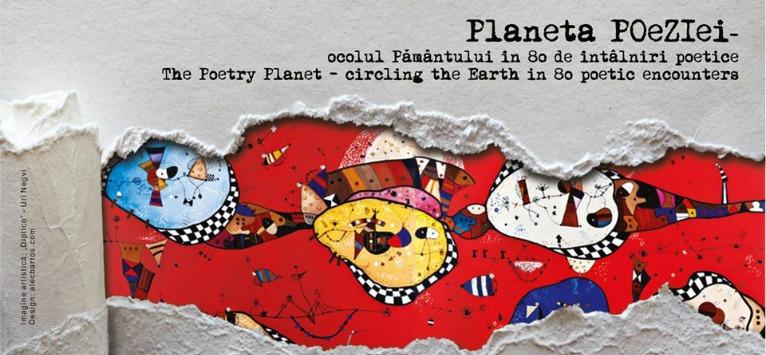 SERATE POETICE: Planeta Poeziei - ocolul Pământului în 80 de întâlniri poetice