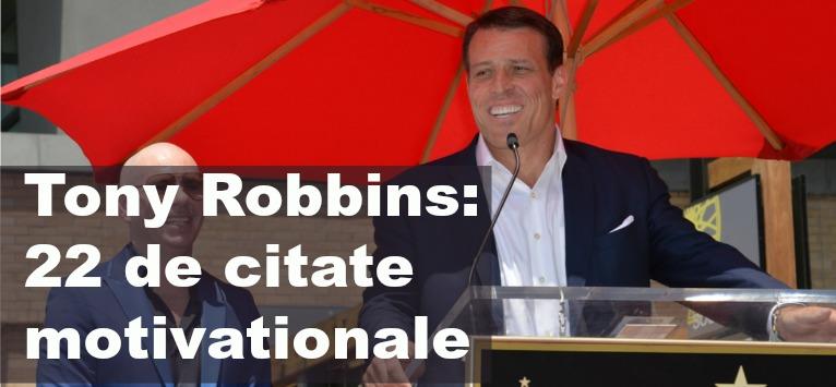 Tony Robbins: 22 de citate motivaționale de la cel mai celebru life coach al momentului