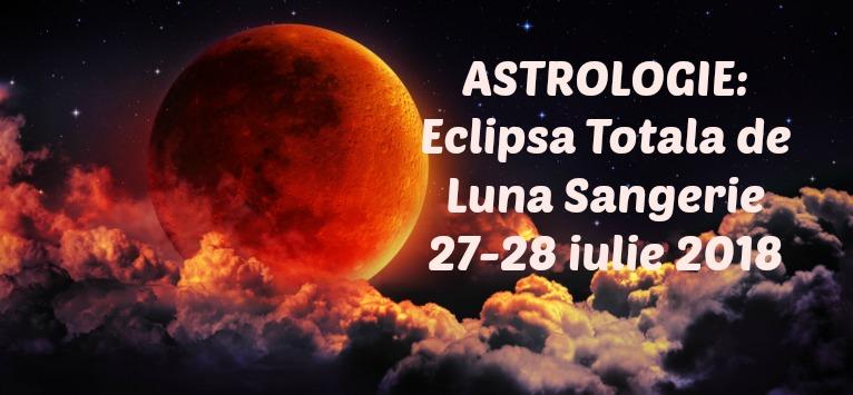 ASTROLOGIE - Eclipsă Totală de Lună Sângerie – cea mai lungă eclipsă de lună a Secolului
