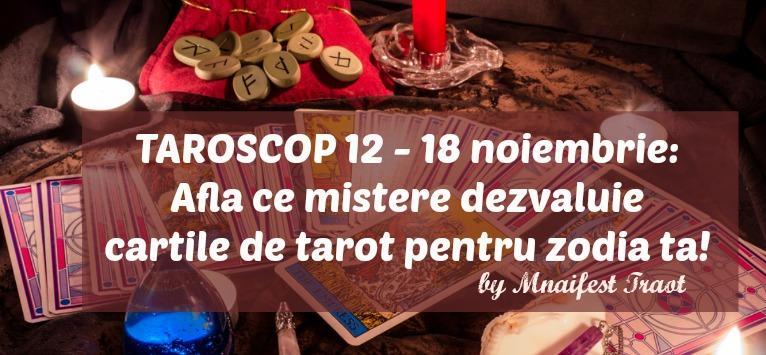 TAROSCOP 12 - 18 noiembrie: Află ce mistere dezvăluie cărțile de tarot pentru zodia ta!