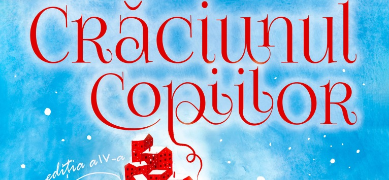Crăciunul copiilor la București - 14 și 16 decembrie
