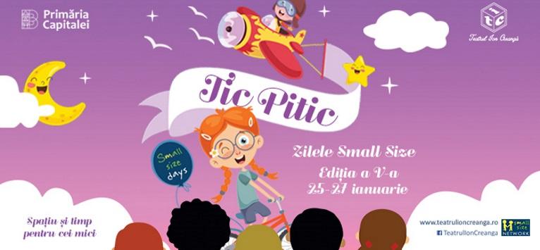 TIC PITIC – ZILELE SMALL SIZE, Ediția a V-a, 25-27 ianuarie 2019