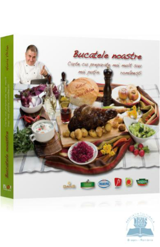 5 carti utile pentru cei care vor sa exceleze in arta culinara: Bucatele noastre - Horia Virlan
