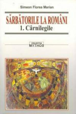 Retete pentru sarbatori: 4 carti ideale pentru biblioteca ta:  Sarbatorile la romani vol. I-III Simion Florea Marian