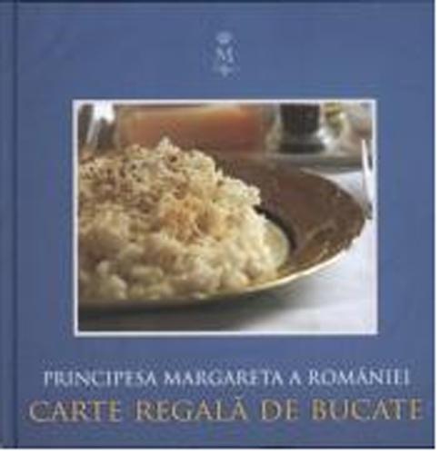 5 carti-cadou de arta culinara de Mos Nicolae: Carte regala de bucate- Princepesa Margareta