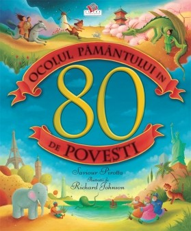 10 Carti de povesti captivante pentru cei mici: Ocolul pamantului in 80 de povesti