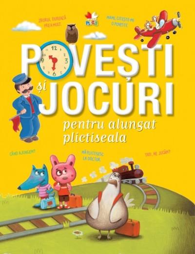 10 Carti de povesti captivante pentru cei mici: Povesti si Jocuri pentru alungat plictiseala