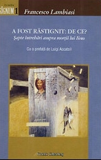 Top 10 carti ale momentului despre Iisus: A fost rastignit: de ce? Sapte intrebari asupra mortii lui Iisus